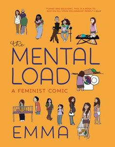 Buy The Mental Load: A Feminist Comic by Emma and Read this Book on Kobo's Free Apps. Discover Kobo's Vast Collection of Ebooks and Audiobooks Today - Over 4 Million Titles! Feminist Issues, Feminist Books, Susan Sontag, Good Books, Books To Read, My Books, New York Times, Comics Illustration, Illustrations