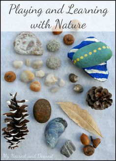 Guest post from www.mynearestanddearest.com all about ways to use natural items in learning and play.  A great way to use children's innate curiosity about nature and build upon it.