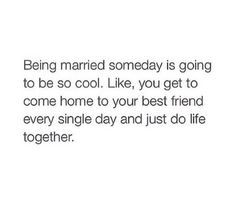 Best quote I've seen for a while. Married life with your best friend Dear Future Husband, Future Boyfriend, Mood Quotes, True Quotes, Random Quotes, Marriage Goals, Happy Marriage, Hopeless Romantic, Married Life