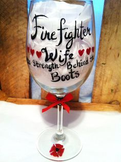 Firefighter Wife Wine Glass, Fire Wife Glass, Hand painted Wine Glass