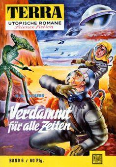 Terra SF 6 Verdammt fr alle Zeiten   Karl Herbert Scheer  Titelbild 1. Auflage:  Johnny Bruck.#