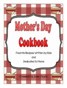 This is a recipe for a great gift for Mother's Day!  Celebrate Mother's Day with this adorable classroom cookbook written by kids and dedicated to moms. Each student in the class will write and illustrate their favorite food that their mom cooks.  The answers will be very humorous.