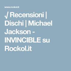 √ Recensioni   Dischi   Michael Jackson - INVINCIBLE su Rockol.it