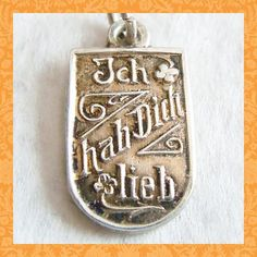 Vintage German Love and Luck Silver Charm ~ Ich Hab Dich Lieb with Clovers   Love and Luck? I like it