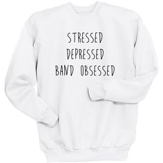 Stressed Depressed Band Obsessed Sweatshirt 5sos 5 Seconds of Summer... ($24) ❤ liked on Polyvore featuring tops, hoodies, sweatshirts, white crewneck sweatshirt, white crew neck shirt, crew-neck sweatshirts, woven shirt and summer tops