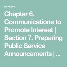 Chapter 6. Communications to Promote Interest | Section 7. Preparing Public Service Announcements | Main Section | Community Tool Box