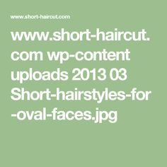 www.short-haircut.com wp-content uploads 2013 03 Short-hairstyles-for-oval-faces.jpg