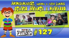 AnimeSancaFest, Otávio Avante e Navarro, aprenda a fazer lanches e mais....