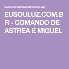 EUSOULUZ.COM.BR - COMANDO DE ASTREA E MIGUEL