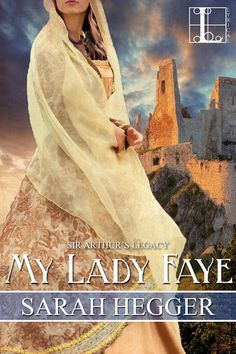 Smut Fanatics: My Lady Faye (Sir Arthur's Legacy #2) By Sarah Hegger Release Blitz & Giveaway!!