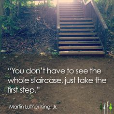 you don't have to see the whole staircase just take the first step - Google Search