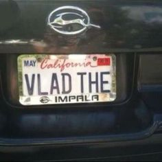 If I didn't already have a vanity plate for my Impala, I would want this one...