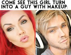 Watch the power of makeup, instead of glamour....turning into a guy ha ha ha This is so fun: https://www.youtube.com/watch?v=2bNIq3JVozU
