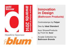 Controstampo by Falper, Dea by Ideal Standard, Axor ShowerProducts by Front for Axor,  Arcade Collection by Bathroom Brands, #DesignerAwards14 #blum