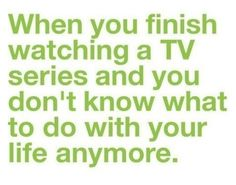 Me after Downton Abbey.