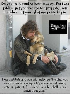 """If Jesus were real, he would not have said """"get a job"""", he would have said """"how can I help you?"""""""