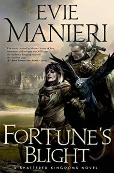 Fortune's Blight (The Shattered Kingdoms) by Evie Manieri