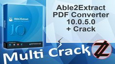 Able2Extract PDF Converter 10.0.5.0 + Crack By_ Zuket Creation Direct Download Here !!! http://multicrackk.blogspot.com/2015/12/able2extract-pdf-converter-10050-crack.html