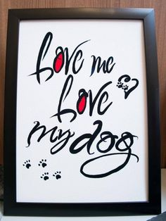 Love Me, Love My Dog Dog Art, Art Print, Motivational Print, Wall Art Print, Artwork, Black & White Print, Wall decor Handmade Art Print on fine art textured paper and using Epson quality photographic Inks. Black, White & Red typography design, with paw prints and love heart  Framed Print in black frame as in pictures Unframed prints will be sent in cardboard backed envelope. Size A4