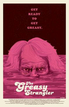 The Greasy Strangler poster by Matt Talbot Cult Movies, Horror Movies, Scary Terry, Pink Movies, Horror Posters, Keys Art, Movie Covers, Good Movies, Thriller