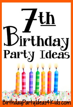 7th Birthday Party Ideas | Birthday Party Ideas 4 Kids