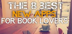 8 new apps that let you connect with other readers, find free books, catalog your collection and even convert hard covers into eBooks.