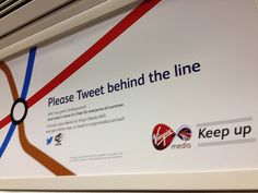 """VIRGIN MEDIA (Best): These """"social media friendly"""" signs inside the London Tube encouraged people to use a FREE WiFi service provided by Virgin Media while on the Tube. Useful, clever, and great marketing idea and execution."""