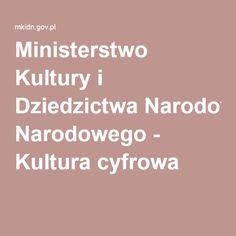 Ministerstwo Kultury i Dziedzictwa Narodowego - Kultura cyfrowa