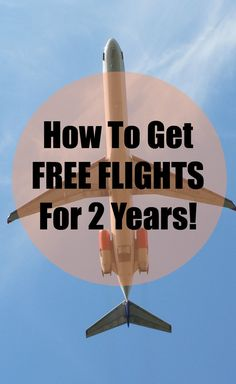Find out how you can get FREE PLANE TICKETS for up to 2 Years! If I did it, you can too! | AGlobslStroll.com