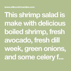 This shrimp salad is make with delicious boiled shrimp, fresh avocado, fresh dill week, green onions, and some celery for added crunch.
