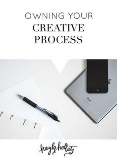 Owning Your Creative Process | Kayla Hollatz