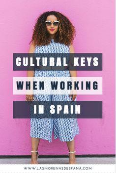 5 Major (Cultural) Keys to Remember when Working in Spain — Las Morenas De España