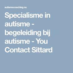 Specialisme in autisme - begeleiding bij autisme - You Contact Sittard