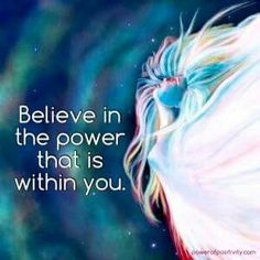 Believe in the power that is within you