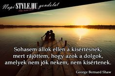 www.stylemagazin.hu Picture Quotes, Sentences, Life Quotes, Inspirational Quotes, Van, Tattoo, Humor, Beach, Pictures