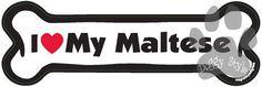 I Love My Maltese Dog Bone Magnet http://doggystylegifts.com/products/i-love-my-maltese-dog-bone-magnet