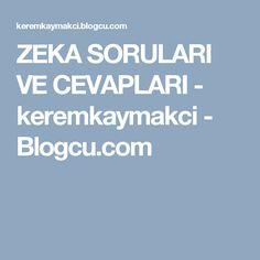 ZEKA SORULARI VE CEVAPLARI - keremkaymakci - Blogcu.com