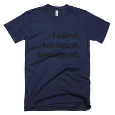 Called. Anointed. Appointed. Tee - Men