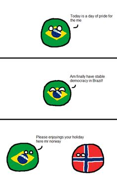 Democracy in Brazil https://www.reddit.com/r/polandball/comments/70gitm/democracy_in_brazil/