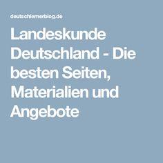 Landeskunde Deutschland - Die besten Seiten, Materialien und Angebote