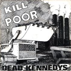 Dead Kennedys - Kill The Poor (1980)