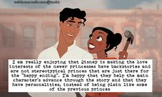 """""""I am really enjoying that Disney is making the love interests of the newer princesses have backstories and are not stereotypical princes that are just there for the """"happy ending"""". I'm happy that. Disney Pixar, Walt Disney, Avatar Disney, Dreams Do Come True, Disney Dream, Im Happy, Happy Endings, Studio Ghibli, Dreamworks"""