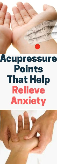 Acupressure Points That Help Relieve Anxiety..