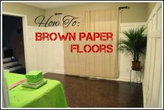 DIY: Brown Paper Floors   I wonder if we could do this on the sand-coated walls in the middle room?  Lighter color maybe?