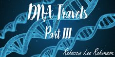 DNA TRAVELS PART III    23andMe review