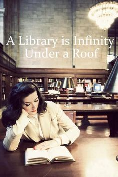A library is infinity under a roof <-- YES!