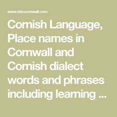 Cornish Language, Place names in Cornwall and Cornish dialect words and phrases including learning resources, books and Cds