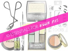 10 Essentials For: Making Your Eyes AppearLarger   Beauty High