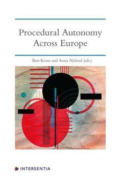 Procedural autonomy across Europe / edited by Bart Krans, Anna Nylund Intersentia, 2020