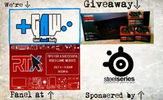 Our friends over at SteelSeries are sponsoring a GAW panel at RTX 2014. We will use our expertise to help give you tips on how to run a successful video game website! We will be giving away some awesome SteelSeries gear at the panel! Come check us out on Sunday, July 6th at 9:30am in room 16!